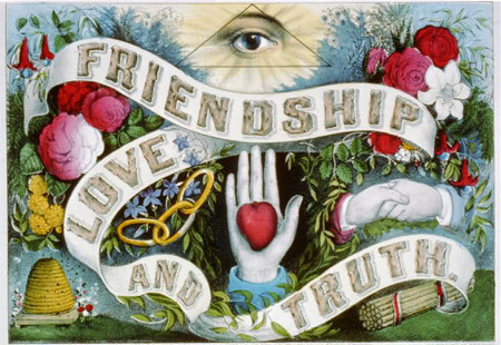 'Friendship love and truth'